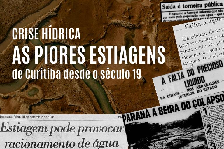 Crise hídrica II: as piores secas de Curitiba desde o século 19
